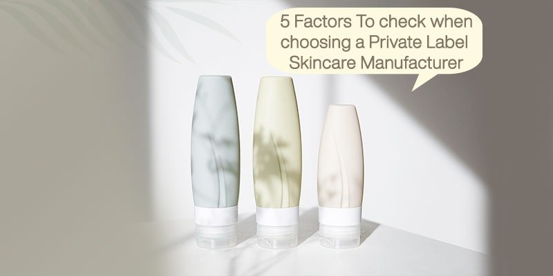 5-Factors-To-check-when-choosing-a-Private-Label-Skincare-Manufacturer 1