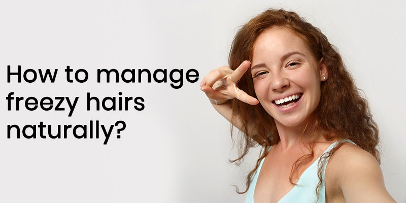 How-to-manage-freezy-hairs-naturally