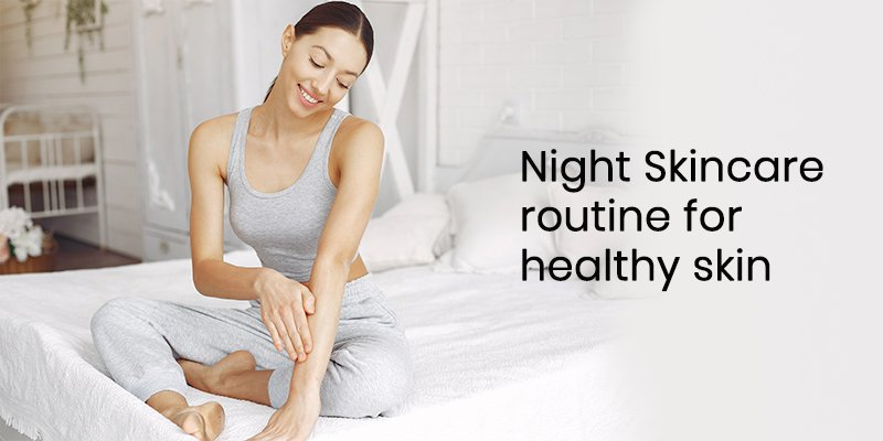 Night-Skincare-routine-for-healthy-skin